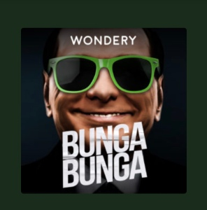 An image o a man wearing bright green sunglasses with the words Bunga Bunga under his chin. It is the cover art for this podcast.